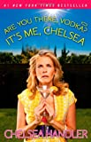 Are You There, Vodka? It's Me, Chelsea (2008) (Book) written by Chelsea Handler