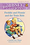 The Bobbsey Twins Freddie And Flossie And The Train Ride (Bobbsey Twins Ready-to-Read)