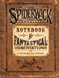 The Spiderwick Chronicles: Notebook for Fantastical Observations (2005) (Book) written by Holly Black, Tony DiTerlizzi