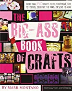 image of The Big-Ass Book of Crafts By Mark Montano