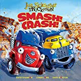 Book Cover: Smash! Crash! By Jon Scieszka