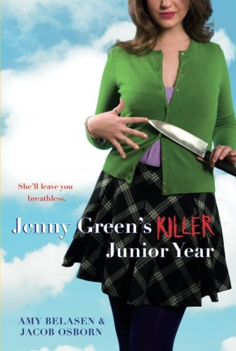 Jenny Green's Killer Junior Year by Amy Belasen and Jacob Osborn