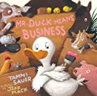 Mr. Duck Means Business (Paula Wiseman…
