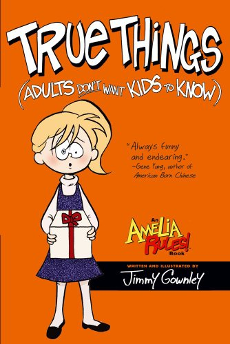 Amelia Rules!: True Things (Adults Dont Want Kids to Know) cover