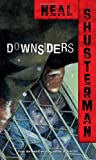Downsiders (1999) (Book) written by Neal Shusterman