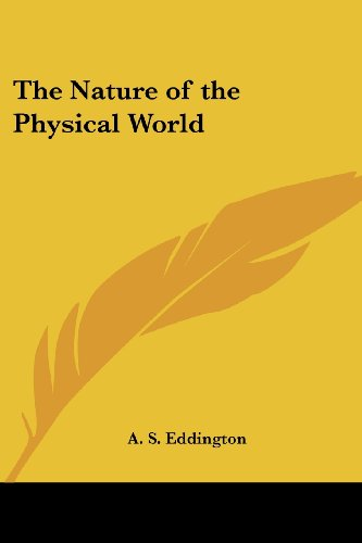 The Nature of the Physical World, by Eddington, A.S.