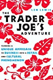 Buy The Trader Joe's Adventure: Turning a Unique Approach to Business into a  Retail and Cultural Phenomenon from Amazon