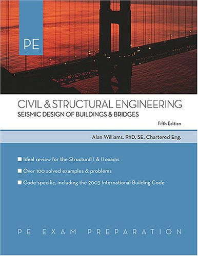 Civil & Structural Engineering: Seismic Design of Buildings & Bridges (Pe Exam Preparation), Williams, Alan