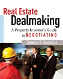 Buy Real Estate Dealmaking: A Property Investor's Guide to Negotiating from Amazon