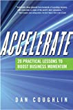 Buy Accelerate: 20 Practical Lessons to Boost Business Momentum from Amazon