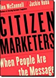 Buy Citizen Marketers: When People Are the Message from Amazon