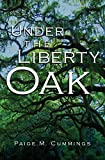 Under the Liberty Oak, Paige Mercer Cummings