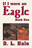 If I Were an Eagle: Book 1, D.L. Hale