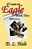 If I Were an Eagle: Book 2, D.L. Hale