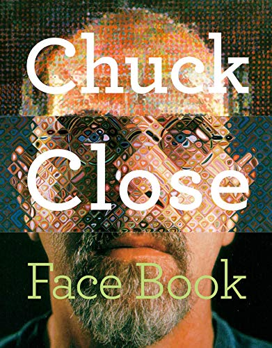 [Chuck Close: Face Book]