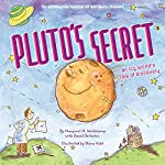 Pluto's Secret: An Icy World's Tale of Discovery by Margaret Weitekamp with David DeVorkin