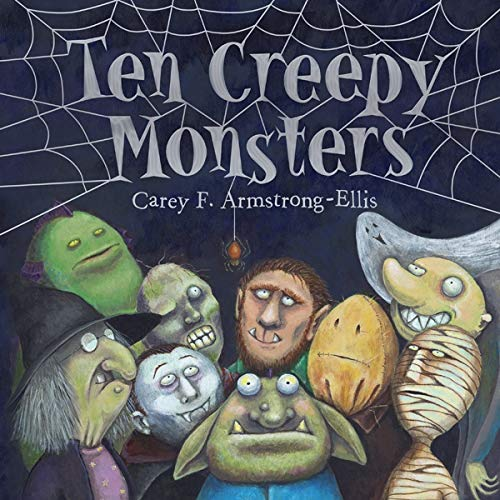 Ten creepy monsters / written and illustrated by Carey F. Armstrong-Ellis.