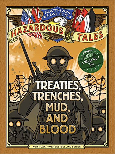 Nathan Hales Hazardous Tales: Treaties, Trenches, Mud, and Blood cover