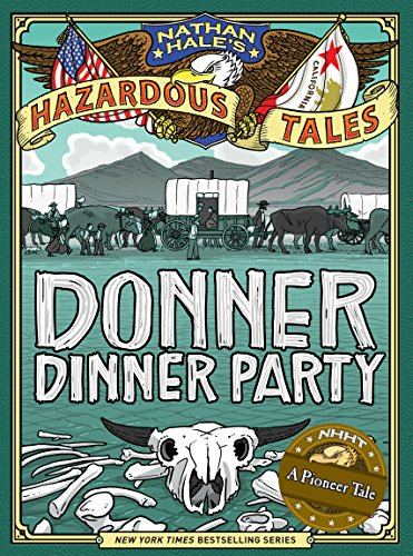 Nathan Hales Hazardous Tales: Donner Dinner Party cover
