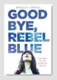 Goodbye, Rebel Blue Book Review