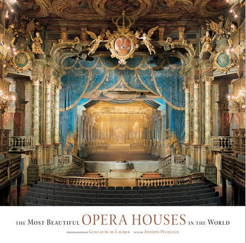 The Most Beautiful Opera Houses in the World - Guillaume de Laubier