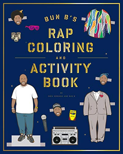 Bun B's Rapper Coloring and Activity Book - Shea Serrano