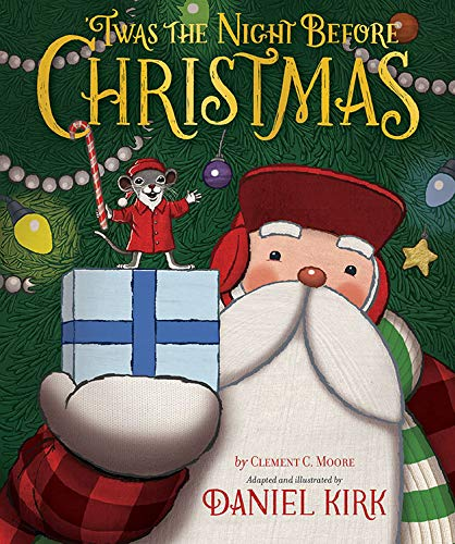 'Twas the night before Christmas / by Clement C. Moore ; adapted and illustrated by Daniel Kirk.