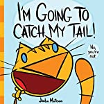 I'm Going to Catch My Tail by Jimbo Matison
