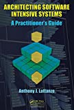 Architecting software intensive systems: a practitioner's guide