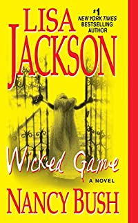 Wicked Game by Lisa Jackson and Nancy Bush