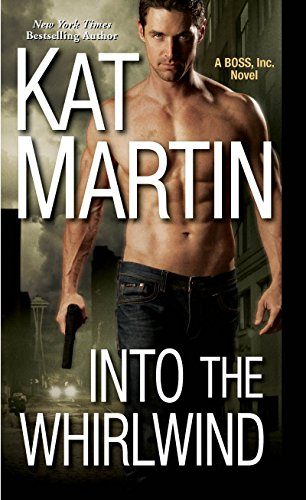 Into the Whirlwind (BOSS, Inc.) - Kat Martin