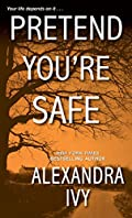 Pretend You're Safe by Alexandra Ivy