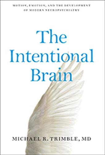 The Intentional Brain by Michael R. Trimble