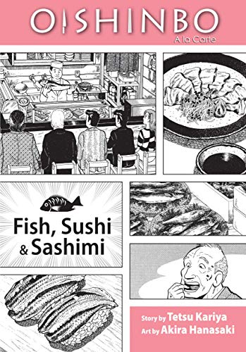 Oishinbo: Fish, Sushi and Sashimi: A la Carte