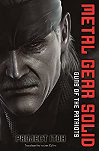"Cover & Synopsis: ""Metal Gear Solid: Guns of the Patriot"" by Project Itoh"