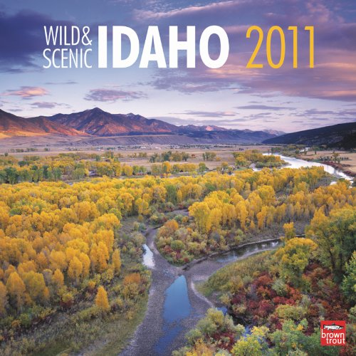 2011 Idaho, Wild &amp; Scenic Square Wall Calendar