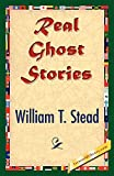 REAL GHOST STORIES by William T. Stead