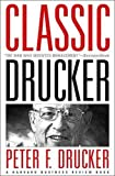Buy Classic Drucker: Wisdom from Peter Drucker from the Pages of Harvard Business Review from Amazon