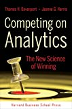Buy Competing on Analytics: The New Science of Winning from Amazon