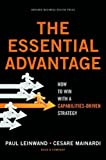 Buy The Essential Advantage: How to Win with a Capabilities-Driven Strategy from Amazon