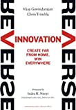 Buy Reverse Innovation: Create Far From Home, Win Everywhere from Amazon