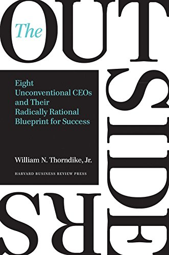 The Outsiders : Eight Unconventional CEOs and Their Radically Rational Blueprint for Success