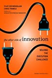 Buy The Other Side of Innovation: Solving the Execution Challenge from Amazon