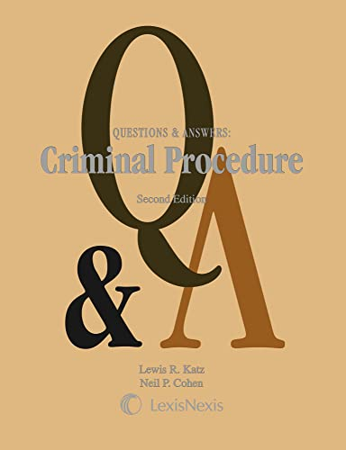 Link to Criminal Procedure 1 and II: Police Practices and Prosecution (Q and A)