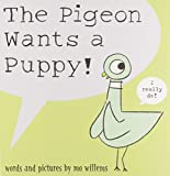 Book Cover: The Pigeon Wants A Puppy! by Mo Willems