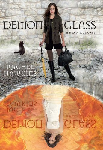 Demonglass (A Hex Hall Novel)