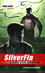 SilverFin, a Young Bond Adventure by Charlie Higson