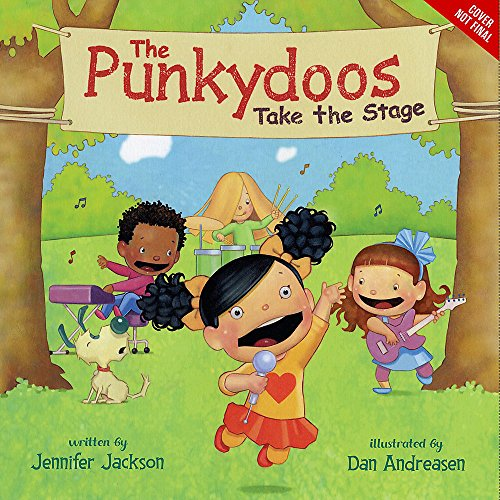 The Punkydoos Take the Stage (A Punkydoos Book), Jackson, Jennifer