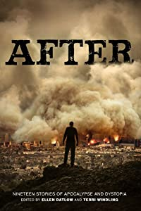 "WINNER: ""After: Nineteen Stories of Apocalypse and Dystopia"" Edited by Ellen Datlow & Terri Windling"