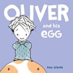 Oliver and His Egg by Paul Schmid